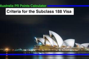 Australia PR Points Calculator Criteria for the Subclass 188 Visa